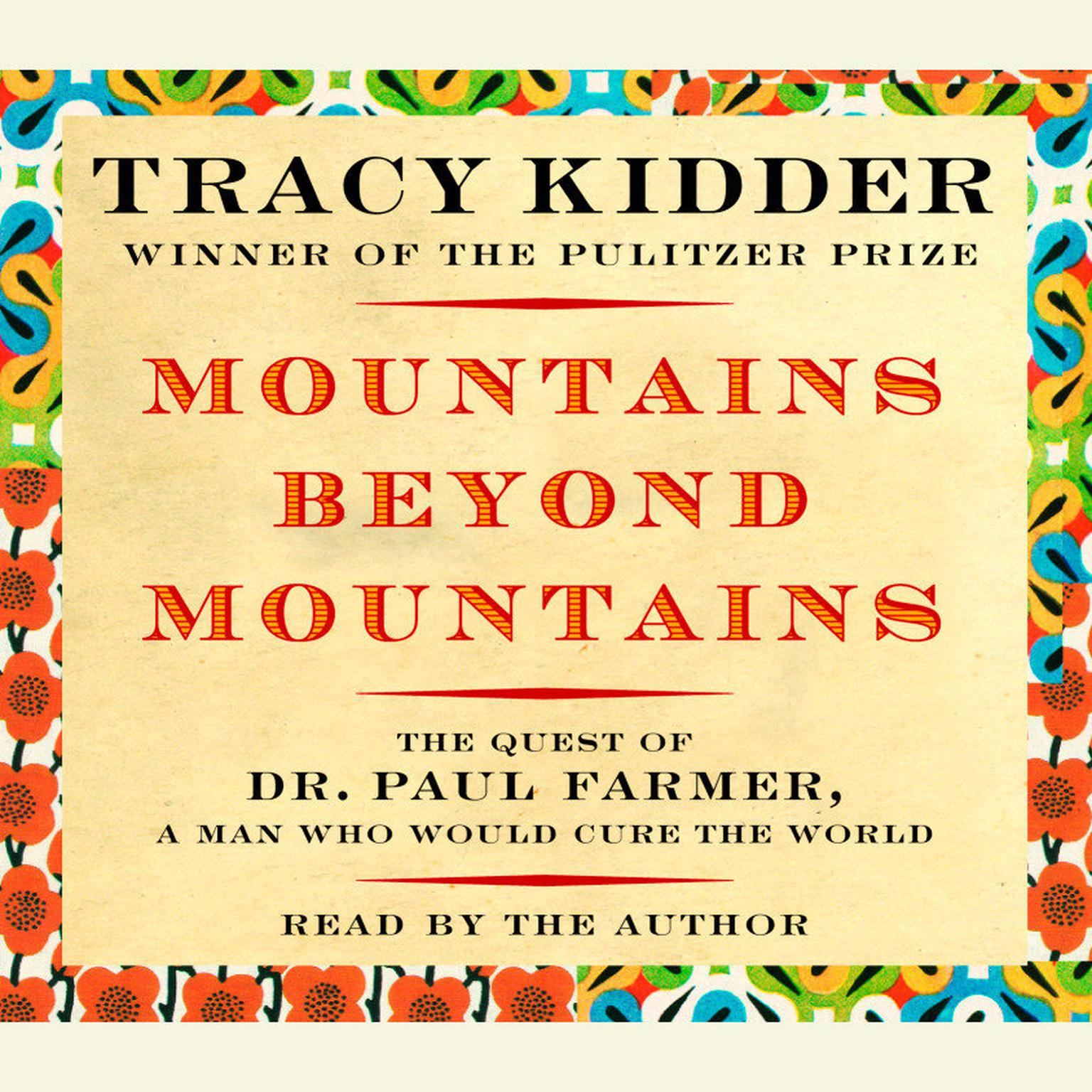 Printable Mountains Beyond Mountains: The Quest of Dr. Paul Farmer, a Man Who Would Cure the World Audiobook Cover Art