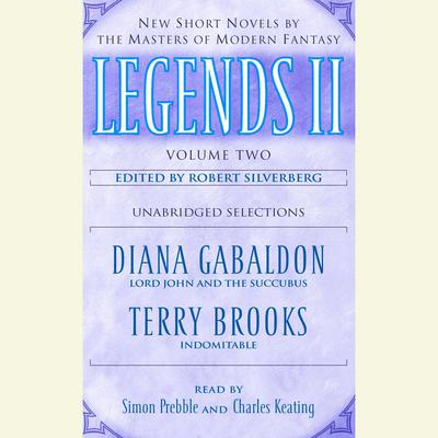 Legends II: New Short Novels by the Masters of Modern Fantasy Audiobook, by Robert Silverberg