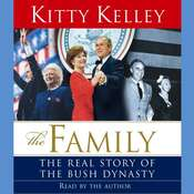 The Family: The Real Story of the Bush Dynasty Audiobook, by Kitty Kelley