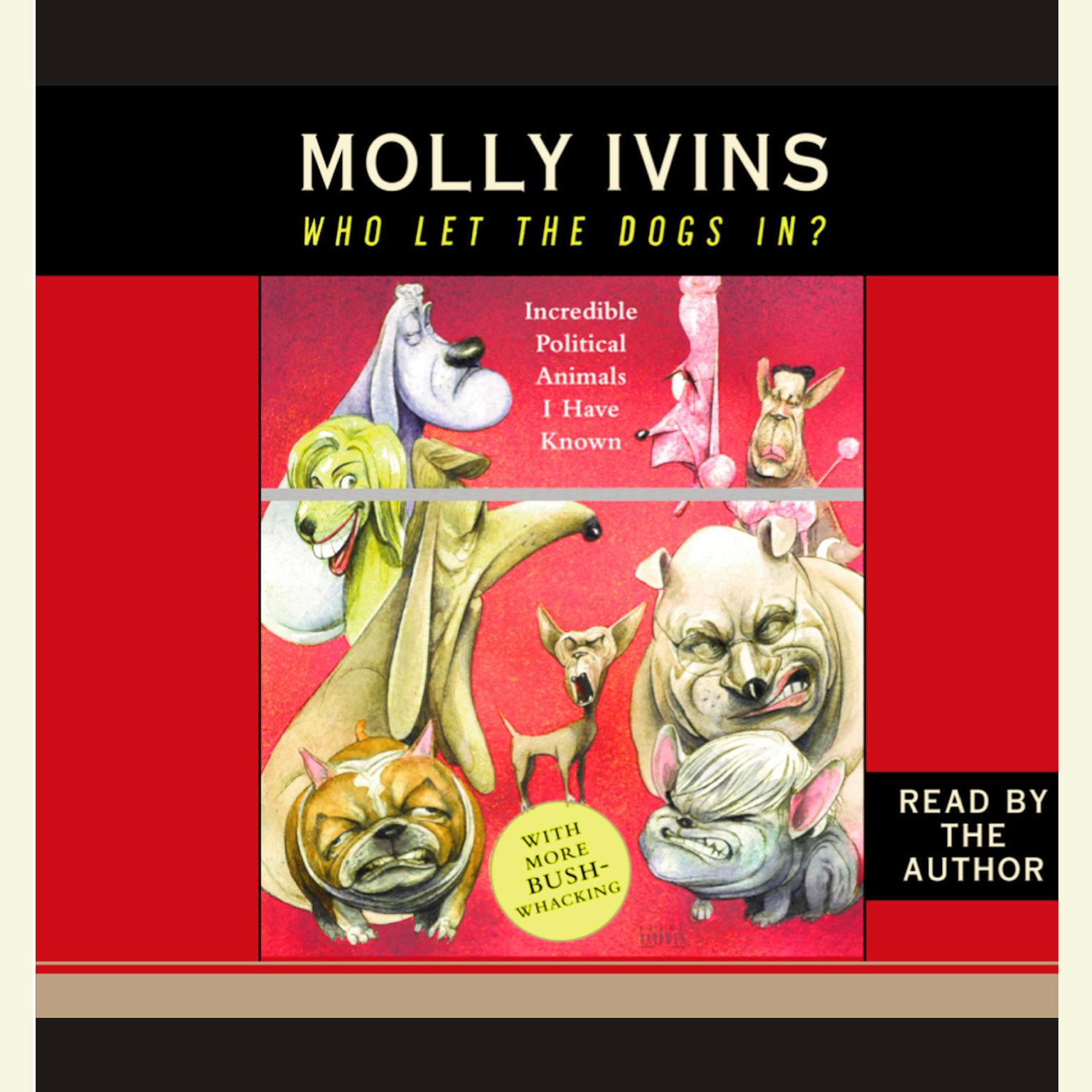 Printable Who Let the Dogs In?: Incredible Political Animals I Have Known Audiobook Cover Art