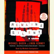 Remains Silent, by Michael Baden