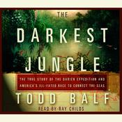 The Darkest Jungle: The True Story of the Darien Expedition and Americas Ill-Fated Race to Connect the Seas, by Todd Balf