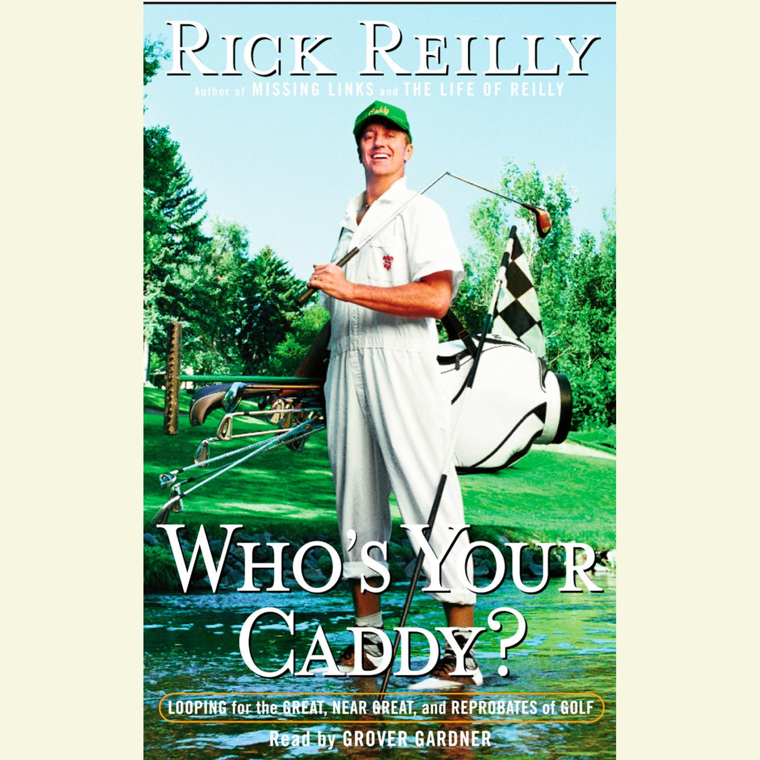Printable Who's Your Caddy?: Looping for the Great, Near Great, and Reprobates of Golf Audiobook Cover Art