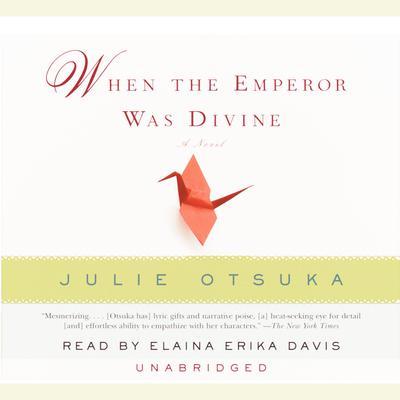 When the Emperor Was Divine Audiobook, by Julie Otsuka