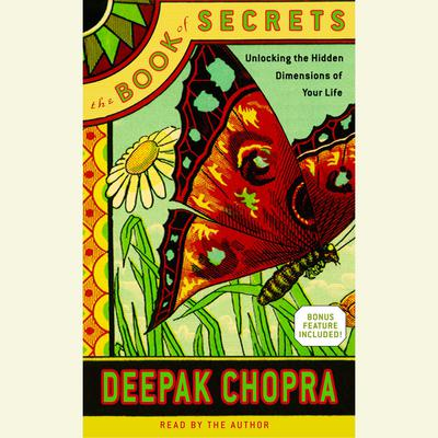 The Book of Secrets: Unlocking the Hidden Dimensions of Your Life Audiobook, by Deepak Chopra, M.D.