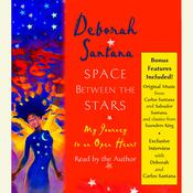 Space Between the Stars: My Journey to an Open Heart Audiobook, by Deborah Santana