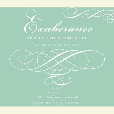 Exuberance: The Passion for Life Audiobook, by Kay Redfield Jamison