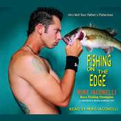 Fishing on the Edge: The Mike Iaconelli Story Audiobook, by Mike Iaconelli, Brian Kamenetzky, Andrew Kamenetzky