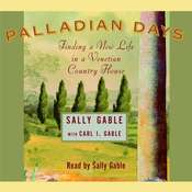 Palladian Days: Finding a New Life in a Venetian Country House Audiobook, by Sally Gable