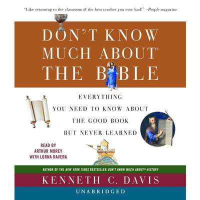 Dont Know Much about the Bible: Everything You Need to Know About the Good Book but Never Learned Audiobook, by Kenneth C. Davis