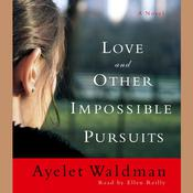 Love and Other Impossible Pursuits Audiobook, by Ayelet Waldman