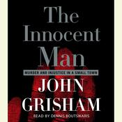 The Innocent Man: Murder and Injustice in a Small Town Audiobook, by John Grisham