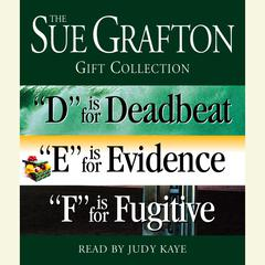 Sue Grafton DEF Gift Collection: D Is for Deadbeat, E Is for Evidence, F Is for Fugitive Audiobook, by Sue Grafton