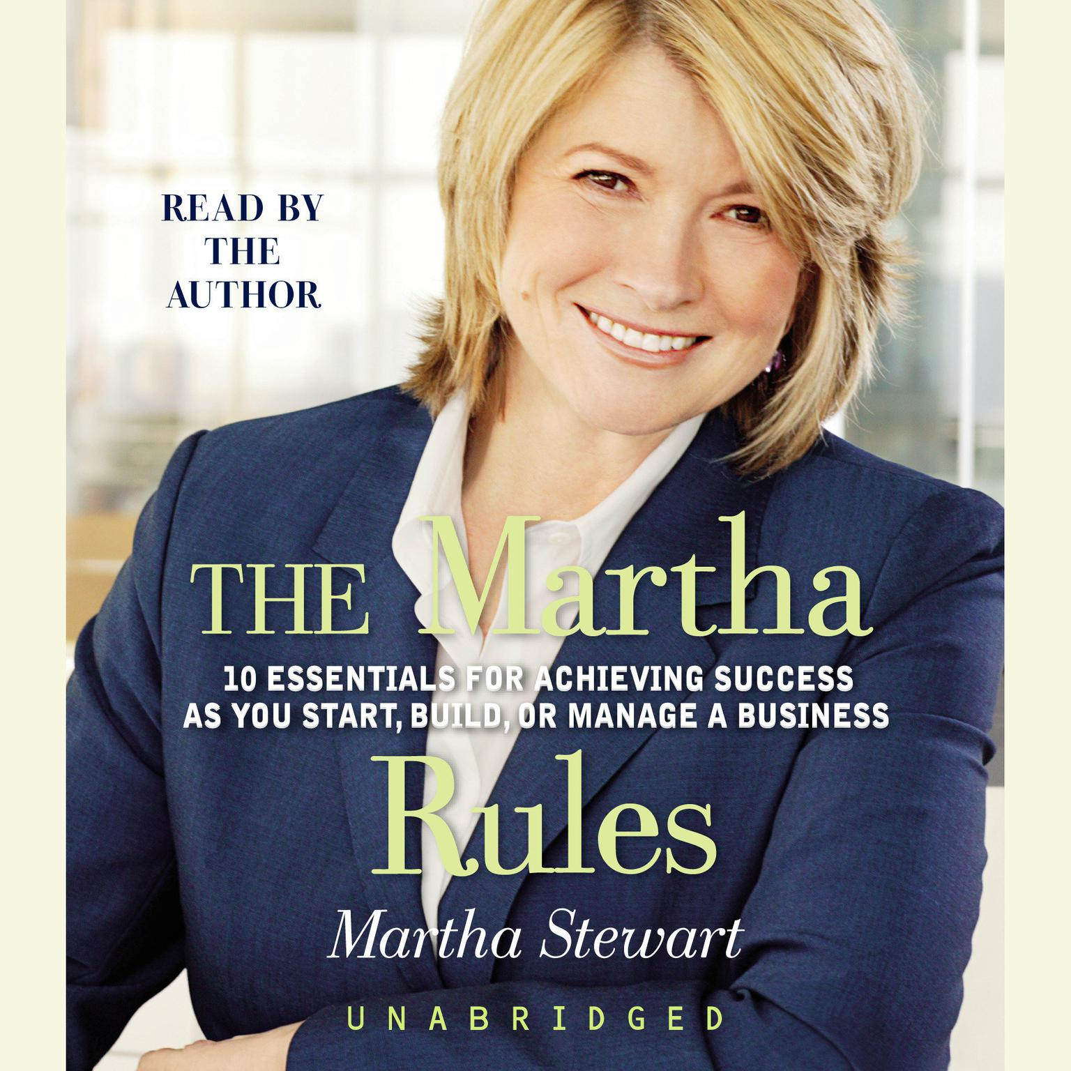 Printable The Martha Rules: 10 Essentials for Achieving Success as You Start, Build, or Manage a Business Audiobook Cover Art
