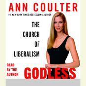 Godless: The Church of Liberalism, by Ann Coulter