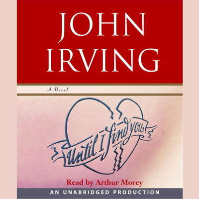 Until I Find You (Part B): A Novel Audiobook, by John Irving
