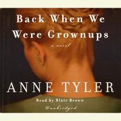 Back When We Were Grownups: A Novel, by Anne Tyler