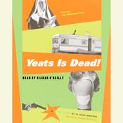Yeats Is Dead!: A Mystery by 15 Irish Writers Audiobook, by Joseph O'Connor, Joseph O'Conner