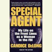 Special Agent: My Life on the Front Lines as a Woman in the FBI Audiobook, by Candice DeLong