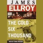 The Cold Six Thousand Audiobook, by James Ellroy