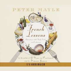 French Lessons: Adventures with Knife, Fork and Corkscrew Audiobook, by Peter Mayle