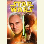 Star Wars: Cloak of Deception Audiobook, by James Luceno