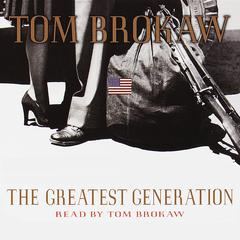 The Greatest Generation Audiobook, by Tom Brokaw