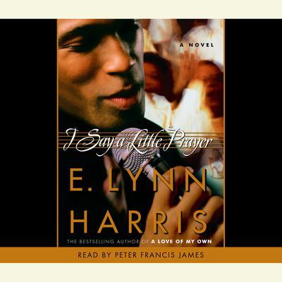 I Say a Little Prayer Audiobook, by E. Lynn Harris
