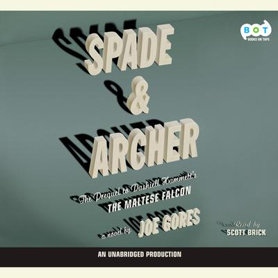 Spade & Archer: The Prequel to The Maltese Falcon Audiobook, by Joe Gores