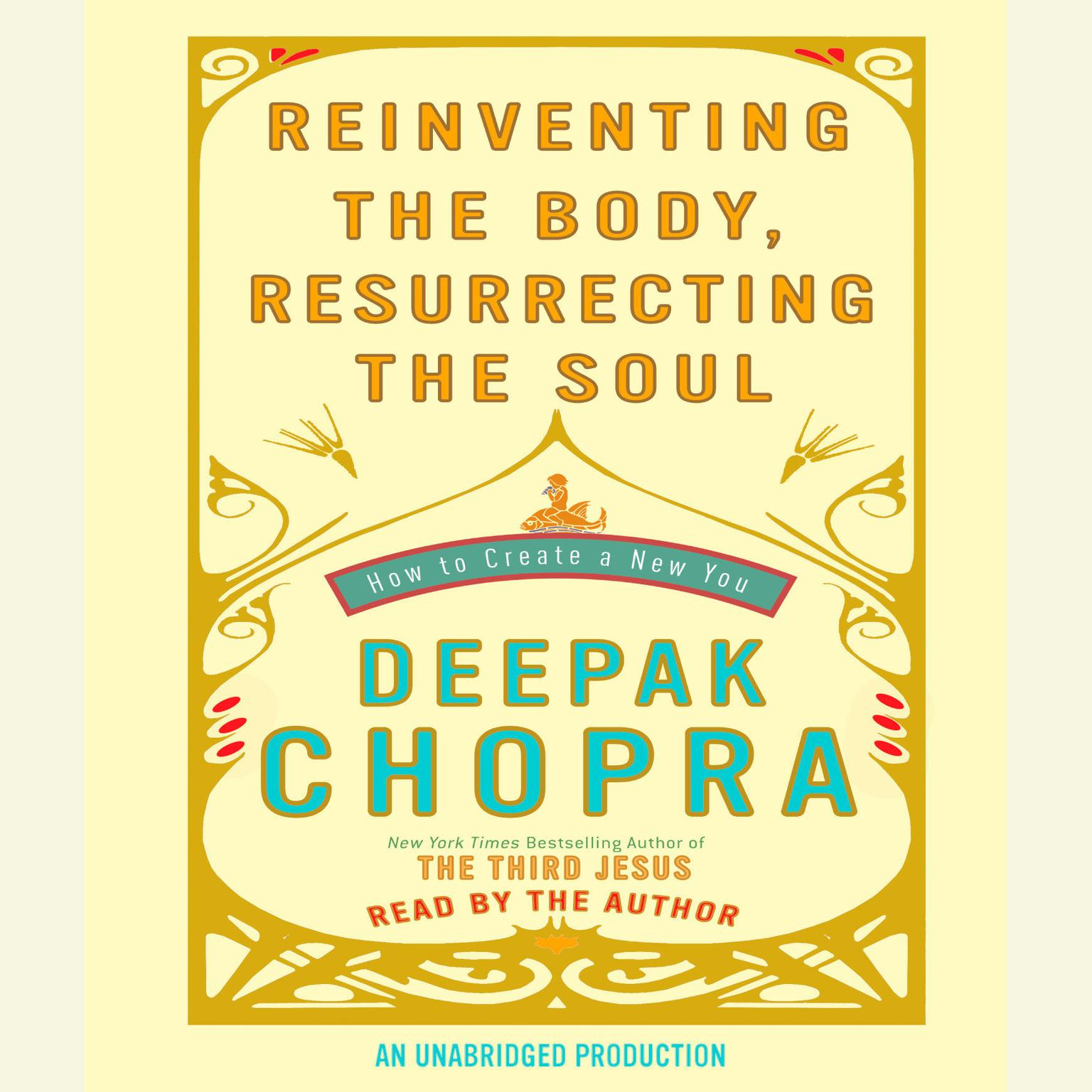 Printable Reinventing the Body, Resurrecting the Soul: How to Create a New You Audiobook Cover Art