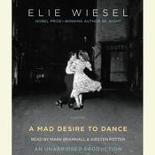 A Mad Desire to Dance, by Elie Wiesel