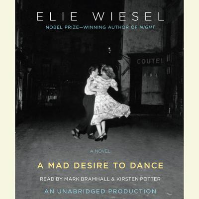 A Mad Desire to Dance Audiobook, by Elie Wiesel