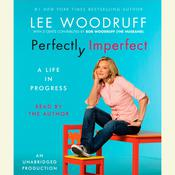 Perfectly Imperfect: A Life in Progress, by Lee Woodruff