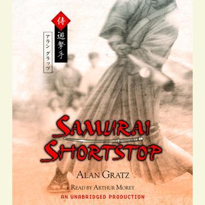 Samurai Shortstop Audiobook, by Alan Gratz