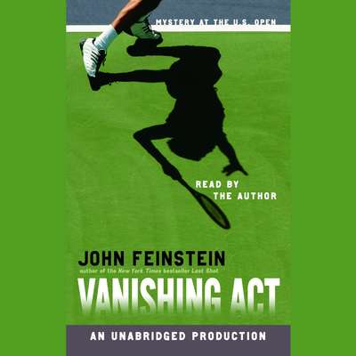 Vanishing Act: Mystery at the U.S. Open: Mystery at the U.S. Open Audiobook, by John Feinstein