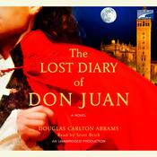 The Lost Diary of Don Juan Audiobook, by Douglas Carlton Abrams