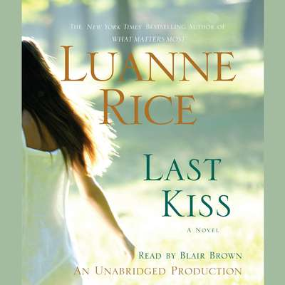 Last Kiss: A Novel Audiobook, by Luanne Rice