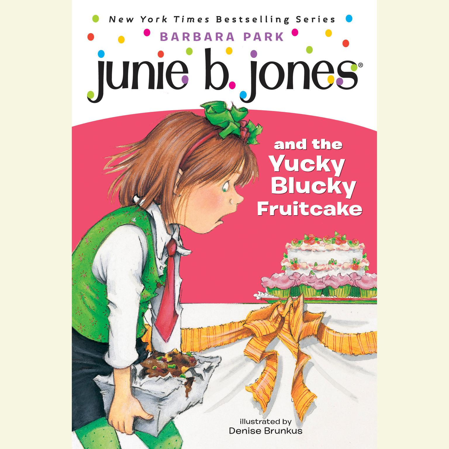 Printable Junie B. Jones & the Yucky Blucky Fruitcake: Junie B. Jones #5 Audiobook Cover Art