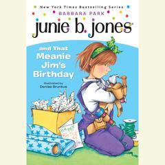 Junie B.Jones and That Meanie Jims Birthday Audiobook, by Barbara Park