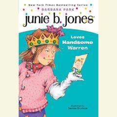 Junie B. Jones Loves Handsome Warren: June B. Jones #7 Audiobook, by Barbara Park