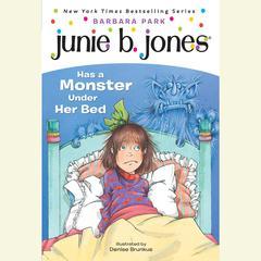 Junie B.Jones Has a Monster Under Her Bed: June B.Jones #8 Audiobook, by Barbara Park