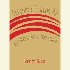 Geronimo Stilton #7: Red Pizzas for a Blue Count Audiobook, by Geronimo Stilton