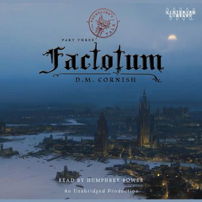 Factotum: The Foundlings Tale, Part Three Audiobook, by D. M. Cornish