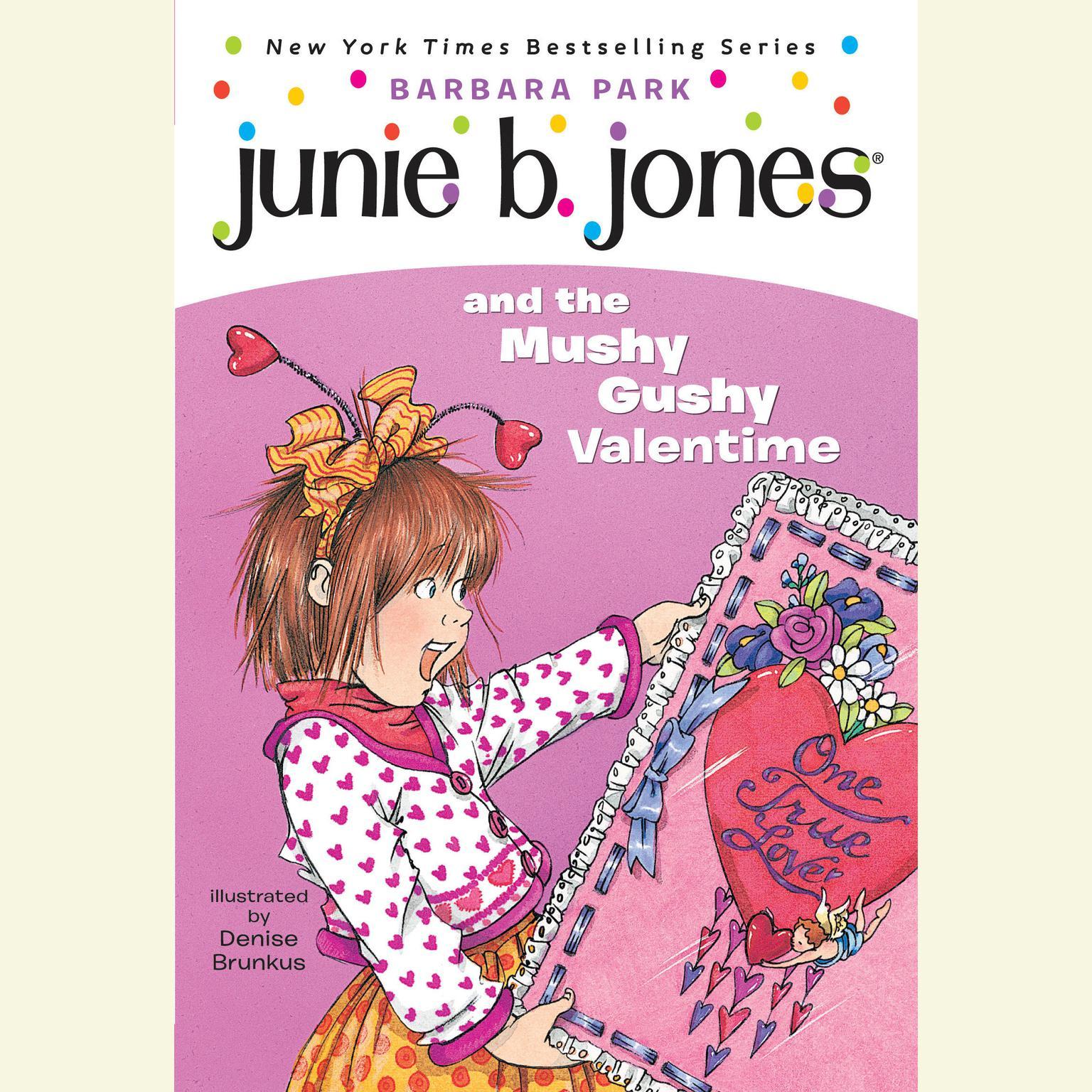 Printable Junie B. Jones and the Mushy Gushy Valentime: Junie B. Jones #14 Audiobook Cover Art