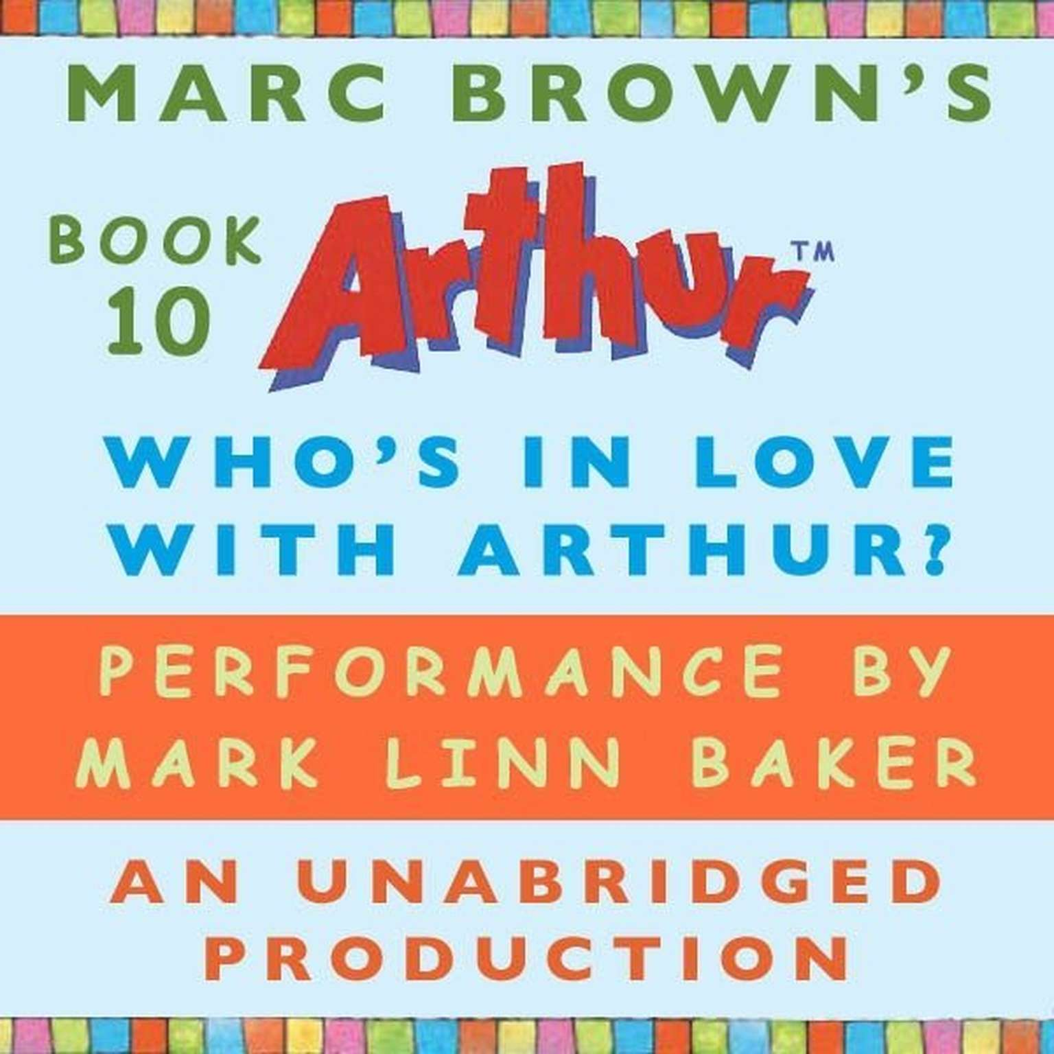 Printable Who's In Love with Arthur?: A Marc Brown Arthur Chapter Book #10 Audiobook Cover Art