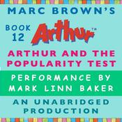 Arthur and the Popularity Test: A Marc Brown Arthur Chapter Book #12 Audiobook, by Marc Brown