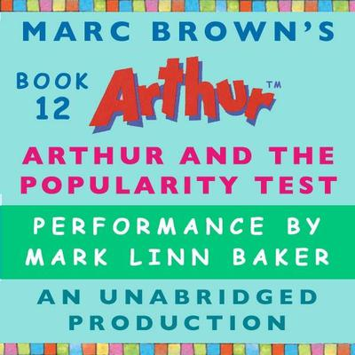 Arthur and the Popularity Test: A Marc Brown Arthur Chapter Book #12 Audiobook, by