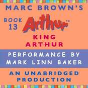 King Arthur: A Marc Brown Arthur Chapter Book #13 Audiobook, by Marc Brown