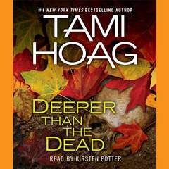 Deeper Than the Dead Audiobook, by Tami Hoag
