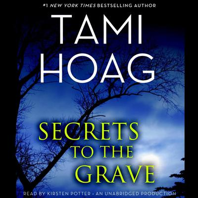 Secrets to the Grave Audiobook, by Tami Hoag